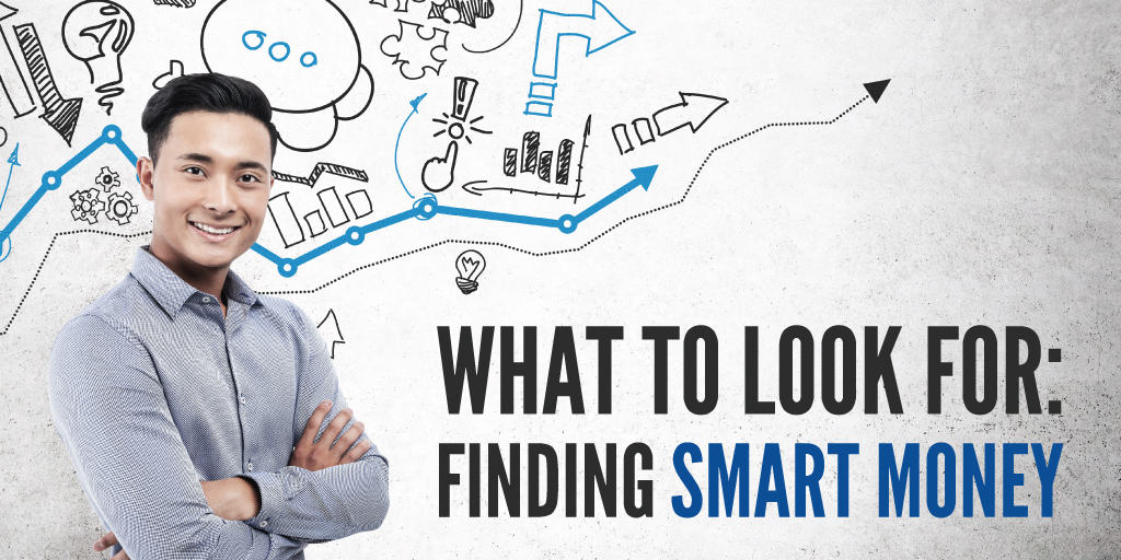 Finding Smart Money: A Detailed Guide to Picking Investors